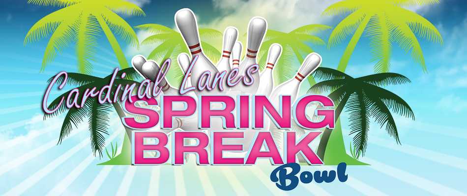 Bowl over Spring Break. Bring a friend